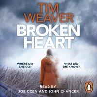 Broken Heart - Tim Weaver - audiobook