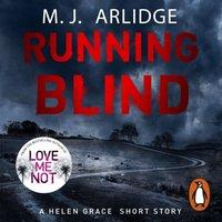 Running Blind - M. J. Arlidge - audiobook