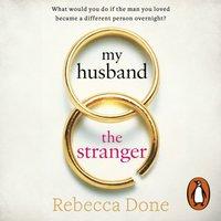 My Husband the Stranger - Rebecca Done - audiobook