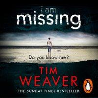 I Am Missing - Tim Weaver - audiobook