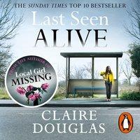 Last Seen Alive - Claire Douglas - audiobook