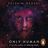 Only Human - Sylvain Neuvel - audiobook