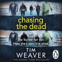 Chasing the Dead - Tim Weaver - audiobook