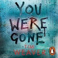 You Were Gone - Tim Weaver - audiobook