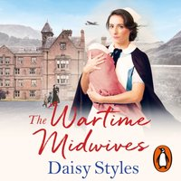 Wartime Midwives - Daisy Styles - audiobook