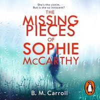 Missing Pieces of Sophie McCarthy - B M Carroll - audiobook
