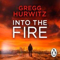 Into the Fire - Gregg Hurwitz - audiobook
