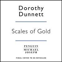 Scales Of Gold - Dorothy Dunnett - audiobook