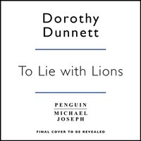 To Lie with Lions - Dorothy Dunnett - audiobook