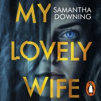 My Lovely Wife - Samantha Downing - audiobook