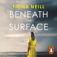 Beneath the Surface - Fiona Neill - audiobook