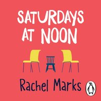 Saturdays at Noon - Rachel Marks - audiobook