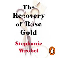 Recovery of Rose Gold - Stephanie Wrobel - audiobook