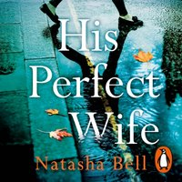 His Perfect Wife - Natasha Bell - audiobook