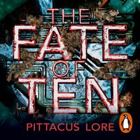Fate of Ten - Pittacus Lore - audiobook