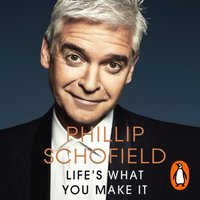 Life's What You Make It - Phillip Schofield - audiobook