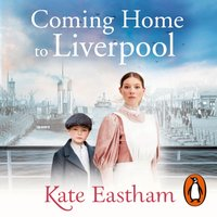 Coming Home to Liverpool - Kate Eastham - audiobook