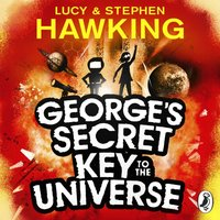 George's Secret Key to the Universe - Lucy Hawking - audiobook