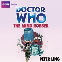 Doctor Who: The Mind Robber - Peter Ling - audiobook