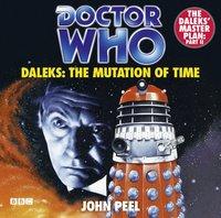 Doctor Who Daleks: The Mutation Of Time - John Peel - audiobook