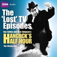 Hancock's Half Hour: The Wrong Man (The 'Lost' TV Episodes) - Alan Simpson - audiobook