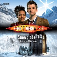Doctor Who: Snowglobe 7 - Mike Tucker - audiobook