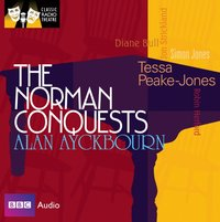 Norman Conquests, The (Classic Radio Theatre) - Alan Ayckbourn - audiobook