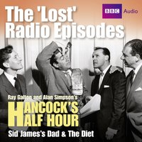 Hancock's Half Hour The 'Lost' Radio Episodes: Sid James's Dad & The Diet - Alan Simpson - audiobook