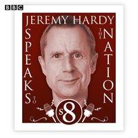 Jeremy Hardy Speaks To The Nation The Complete Series 8 - Jeremy Hardy - audiobook