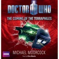 Doctor Who: The Coming Of The Terraphiles - Michael Moorcock - audiobook