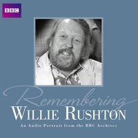 Remembering Willie Rushton - Willie Rushton - audiobook