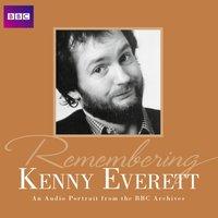Remembering Kenny Everett - Kenny Everett - audiobook