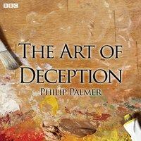 Art Of Deception - Philip Palmer - audiobook