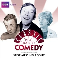 Kenneth Williams' Stop Messing About (Classic BBC Radio Comedy) - Myles Rudge - audiobook