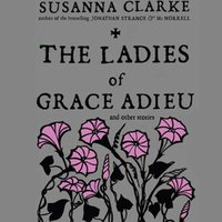 Ladies of Grace Adieu and Other Stories - Susanna Clarke - audiobook