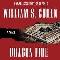 Dragon Fire - William S. Cohen - audiobook