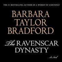 Ravenscar Dynasty - Barbara Taylor Bradford - audiobook