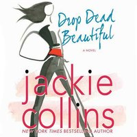 Drop Dead Beautiful - Jackie Collins - audiobook