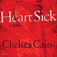 Heartsick - Chelsea Cain - audiobook