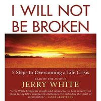 I Will Not Be Broken - Jerry White - audiobook