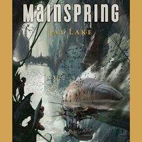Mainspring - Jay Lake - audiobook