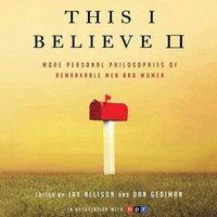 This I Believe II - Jay Allison - audiobook