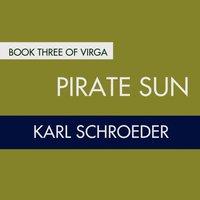 Pirate Sun - Karl Schroeder - audiobook