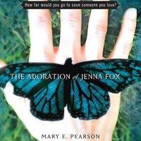Adoration of Jenna Fox - Mary E. Pearson - audiobook