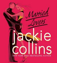Married Lovers - Jackie Collins - audiobook