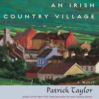 Irish Country Village - Patrick Taylor - audiobook