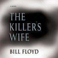 Killer's Wife - Bill Floyd - audiobook