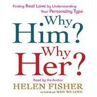 Why Him? Why Her? - Helen Fisher - audiobook