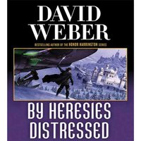 By Heresies Distressed - David Weber - audiobook