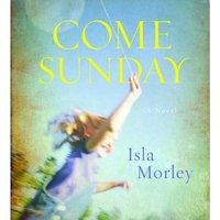 Come Sunday - Isla Morley - audiobook